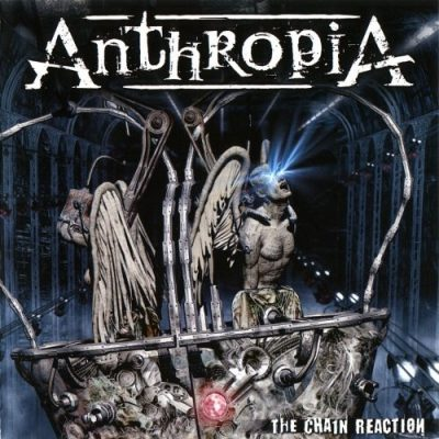 Anthropia - Тhе Сhаin Rеасtiоn (2009)