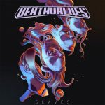 Deathvalves - Slaves (2020) 320 kbps