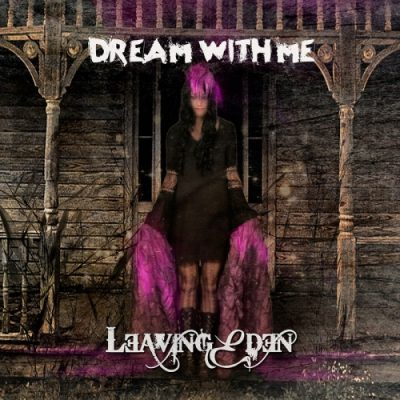Leaving Eden - Dream with Me (2020)