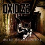 Oxidize - Dark Confessions (2020) 320 kbps