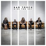 Bad Touch - Kiss the Sky (2020) 320 kbps