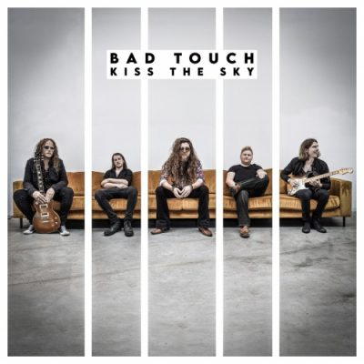 Bad Touch - Kiss the Sky (2020)