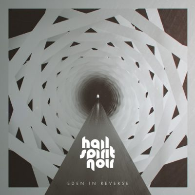 Hail Spirit Noir - Eden in Reverse (Limited Edition) (2020)