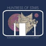 Huntress of Stars - Borrowed Eyes with Which to Sorrow (2020) 320 kbps