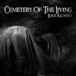 Luke Alonso - Cemetery of the Living (2020) 320 kbps
