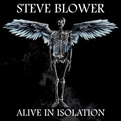 Steve Blower - Alive in Isolation (2020)