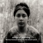 The Revolutionary Army Of The Infant Jesus - Songs Of Yearning (2020) 320 kbps
