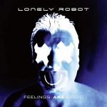 Lonely Robot - Feelings Are Good (Bonus Tracks Edition) (2020) 320 kbps
