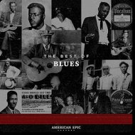 Various Artists – American Epic: The Best Of Blues (2017) 320 kbps